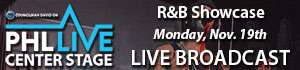 PHL Live R&B Showcase Live Broadcast